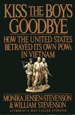 kiss-the-boys-goodbye-how-the-united-states-betrayed-its-own-pows-in-vietnam