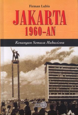 Jakarta 1960-an: Kenangan Semasa Mahasiswa