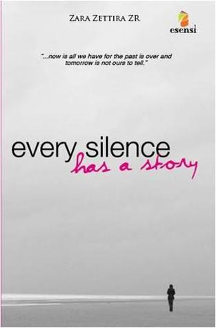 Every Silence Has A Story by Zara Zettira Z.R.