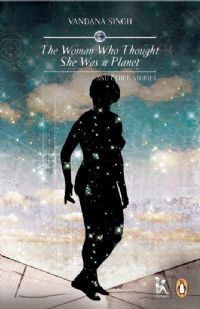 The Woman Who Thought She Was a Planet and Other Stories