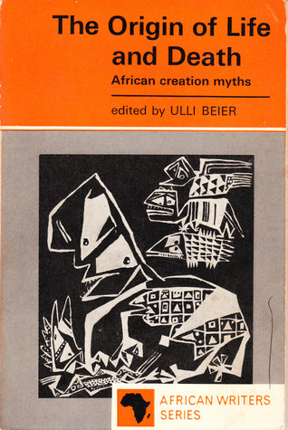 The Origin Of Life And Death: African Creation Myths