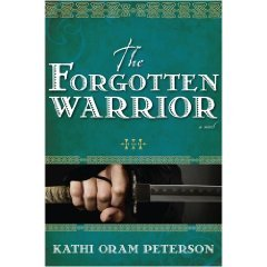 The Forgotten Warrior by Kathi Oram Peterson
