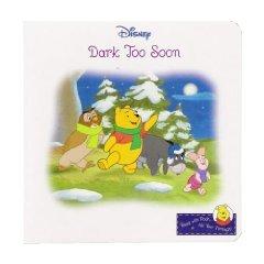 Dark Too Soon Winnie the Pooh