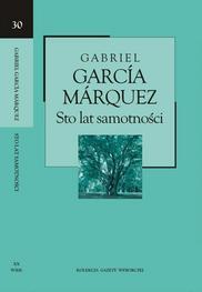 Sto lat samotności (Kolekcja Gazety Wyborczej - XX wiek, #30) by Gabriel García Márquez