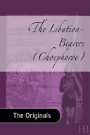 The Libation Bearers (Ορέστεια, #2)
