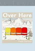 Over Here by Frank Sherlock