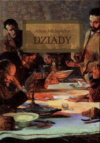 Dziady by Adam Mickiewicz
