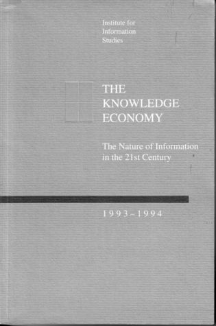 The Knowledge Economy: The Nature of Information in the 21st Century