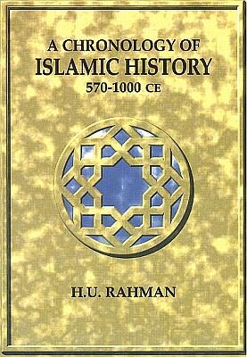 Chronology of Islamic History, 570-1000 CE