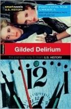 Gilded Delirium (Smart Novels: U.S. History)