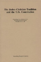 Judeo Christian Tradition and the U.S. Constitution: Proceedings of a Conference at the Annenberg Research Institute, November 16-17, 1987