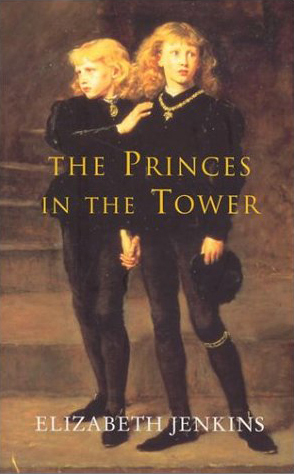 The Princes in the Tower by Elizabeth Jenkins