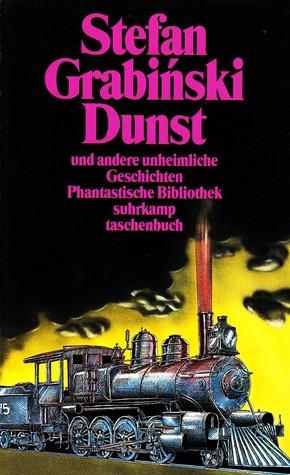 Dunst und andere unheimliche Geschichten (Phantastische Bibliothek Band 228)