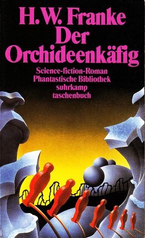Der Orchideenkäfig by Herbert W. Franke