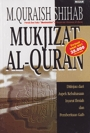 Mukjizat al-Quran: Ditinjau dari Aspek Kebahasaan, Isyarat Ilmiah, dan Pemberitaan Gaib
