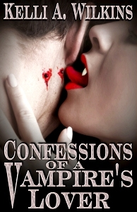 Confessions of a Vampire's Lover by Kelli A. Wilkins