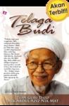 Telaga Budi: Himpunan Kata-Kata Hikmah Nik Abdul Aziz Nik Mat