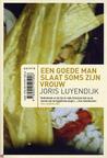 Joris Luyendijk: Een goede man slaat soms zijn vrouw