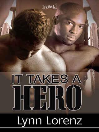 It Takes A Hero by Lynn Lorenz