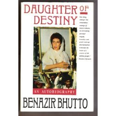 Daughter Of Destiny by Benazir Bhutto