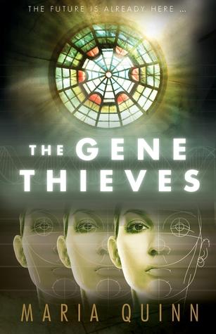 The Gene Thieves by Maria Quinn