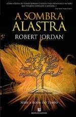 A Sombra Alastra (A Roda do Tempo, #4)