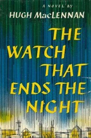 Ebook The Watch that Ends the Night by Hugh MacLennan PDF!