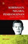 Kebebasan, Negara, Pembangunan: Kumpulan Tulisan 1965-2005