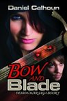 Bow and Blade