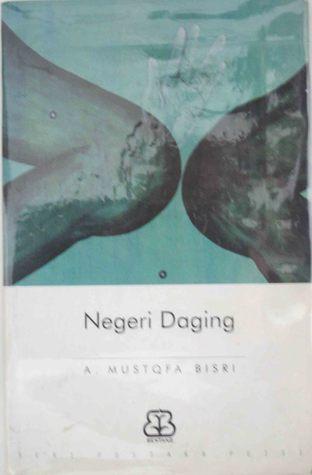 Negeri Daging by A. Mustofa Bisri