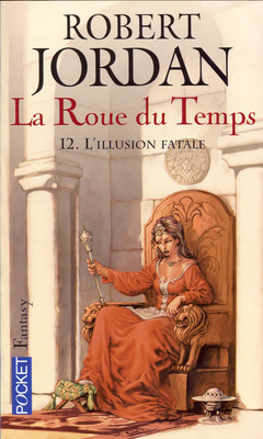 L'Illusion fatale (La Roue du Temps, #12)