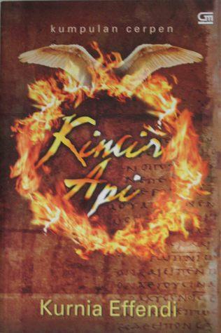 Kincir Api by Kurnia Effendi