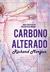 Carbono Alterado by Richard K. Morgan