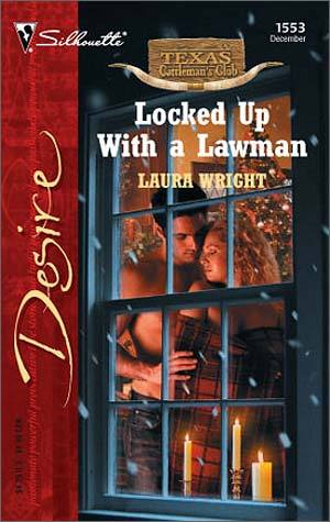 Locked Up with a Lawman by Laura Wright