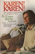 Karen! Karen!: One woman's response to the whispers of God