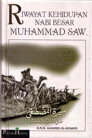 Riwayat Kehidupan Nabi Besar Muhammad SAW by H.M.H. Al-Hamid Al-Husaini