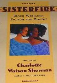 Sisterfire: Black Womanist Fiction and Poetry