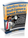 Relentless Word of Mouth Exposure in Network Marketing