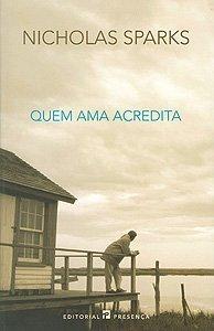 Quem Ama Acredita by Nicholas Sparks