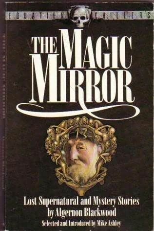 The Magic Mirror: Lost Supernatural and Mystery Stories