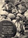 Saksi Mata Perjuangan Integrasi Timor Timur