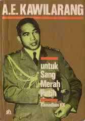 A.E. Kawilarang: Untuk Sang Merah Putih - Pengalaman 1942 - 1961