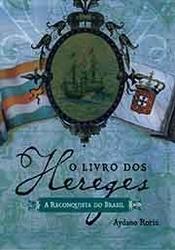 O Livro dos Hereges - A Reconquista do Brasil