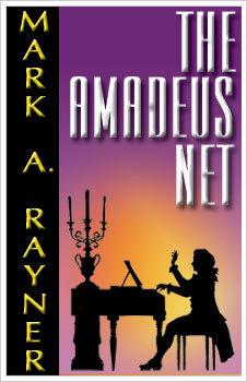 The Amadeus Net by Mark A. Rayner