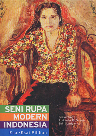 Seni Rupa Modern Indonesia Esai Esai Pilihan By Aminudin T H Siregar