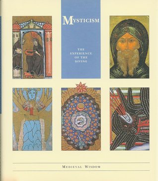 Mysticism: The Experience of the Divine