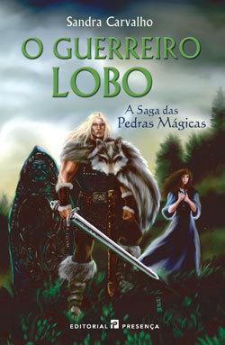 O Guerreiro-Lobo by Sandra Carvalho