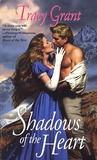 Shadows of the Heart by Tracy Grant