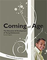 Coming of Age: The Education and Development of Young Adolescents: A Resource for Educators and Parents