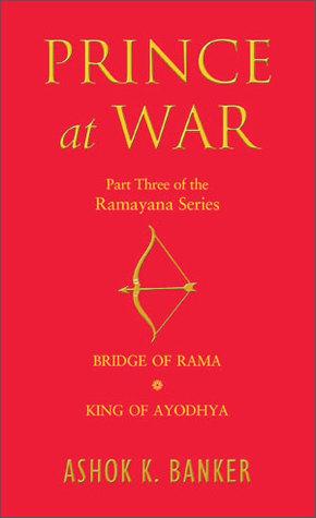 Prince at War (Ramayana Omnibus, Volume III: Bridge of Rama / King of Ayodhya)